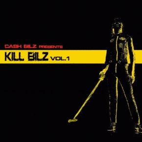 CASH BILZ - KILL BILZ VOL.1